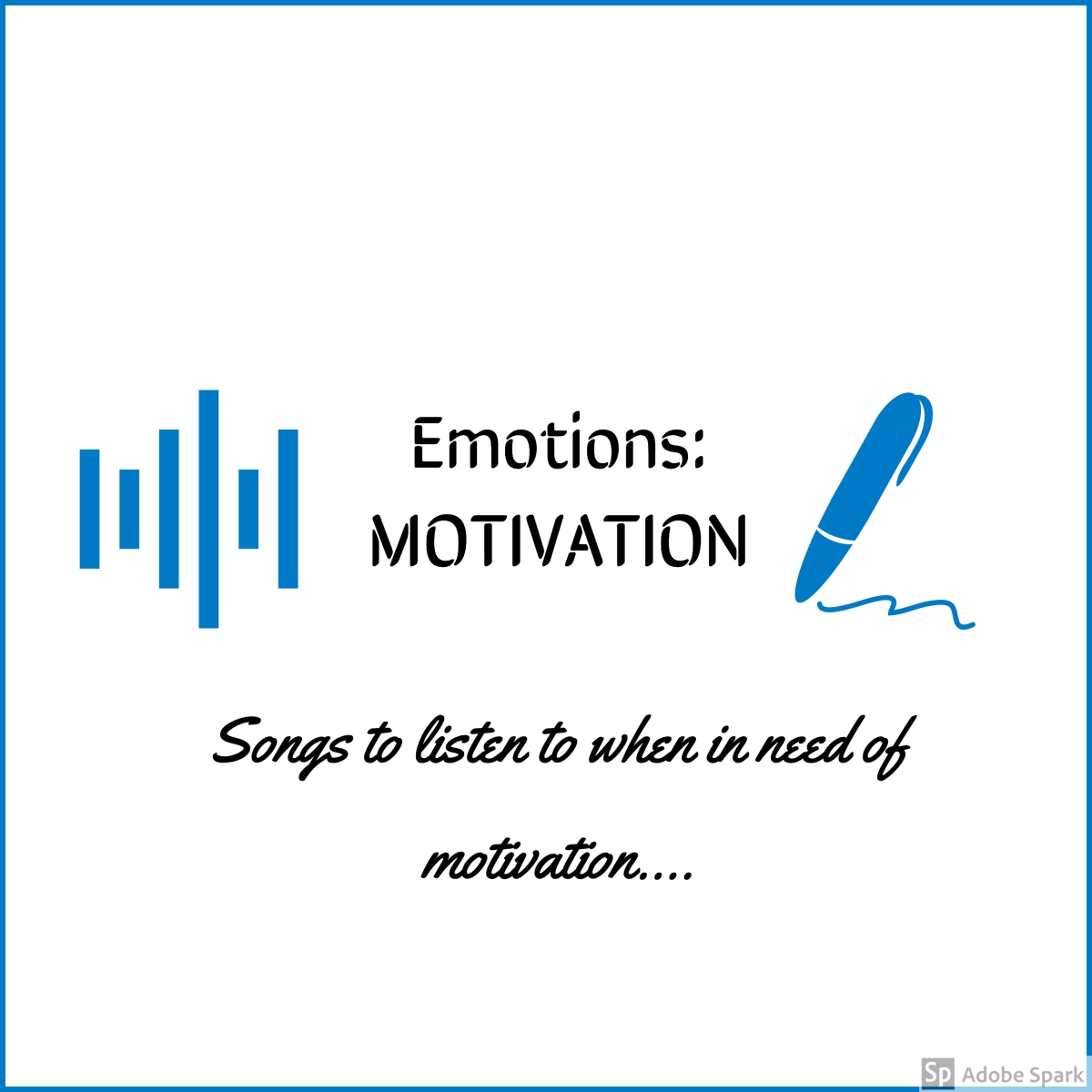 'Songs to listen to' when you're in need of…Motivation. (Volume 1)